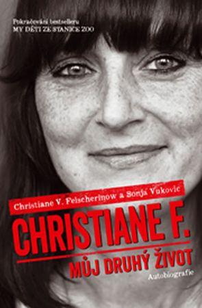 Felscherinow Christiane V., Vukovic Sonj: Christiane F. - Můj druhý život (Pokračování bestselleru M