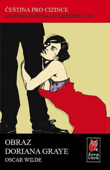 Wilde Oscar: Obraz Doriana Graye - Čeština pro cizince - Adaptovaná četba s CD
