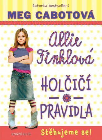 Cabotová Meg: Holčičí pravidla 1: Allie Finklová - Stěhujeme se!