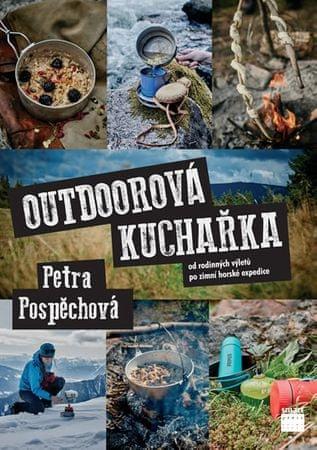 Pospěchová Petra: Outdoorová kuchařka - Od rodinných výletů po zimní horské expedice