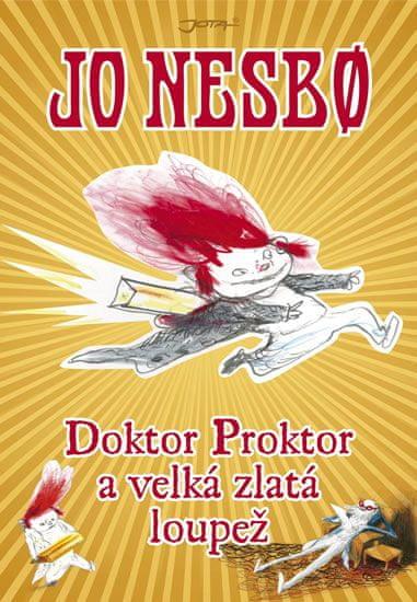 Nesbo Jo: Doktor Proktor a velká loupež zlata