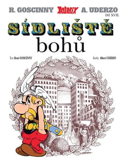 Goscinny R., Uderzo A.,: Asterix 17 - Sídliště bohů
