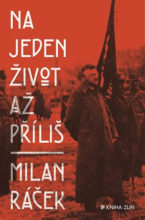 Ráček Milan: Na jeden život až příliš