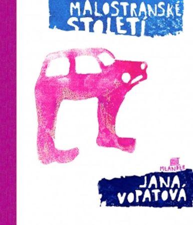 Vopatová Jana: Malostranské Století