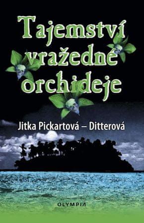 Pickartová-Ditterová Jitka: Tajemství vražedné orchideje