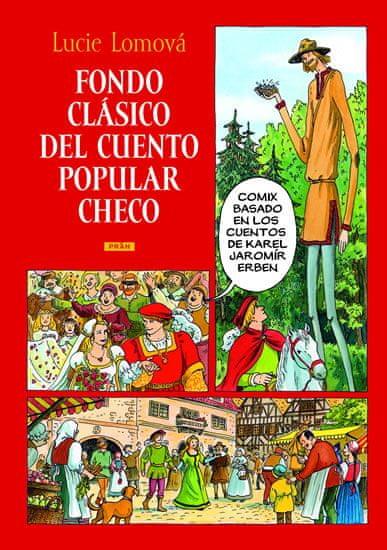 Lomová Lucie: Fondo clásico del cuento popular checo / Zlaté české pohádky (španělsky)