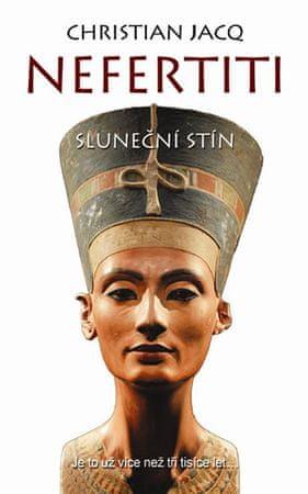Jacq Christian: Nefertiti - Sluneční stín