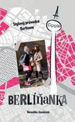 Jonášová Veronika: Berlíňanka - Stylový průvodce Berlínem