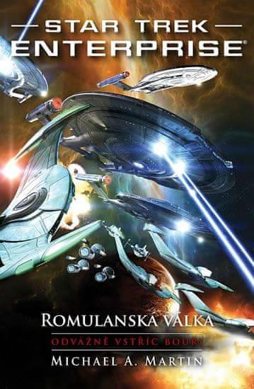 Martin Michael A.: Star Trek Enterprise: Romulanská válka - Odvážně vstříc bouři