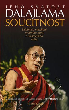 Jeho Svatost dalajlama: Soucitnost. Učebnice vytváření vnitřního míru a šťastnějšího světa