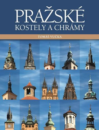 Vučka Tomáš: Pražské kostely a chrámy