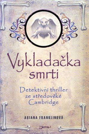 Franklinová Ariana: Vykladačka smrti - Detektivní thriller ze středověké Cambridge