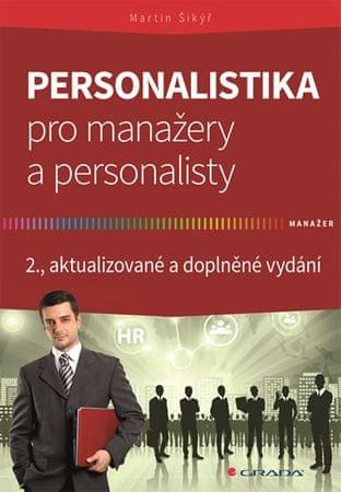 Šikýř Martin: Personalistika pro manažery a personalisty