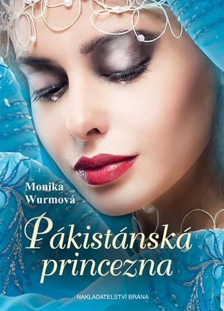 Wurmová Monika: Pákistánská princezna