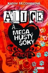 McCombieová Karen: Alice a... Mega hustý šoky - 2. vydání