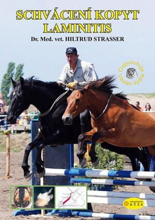Strasser Hiltrud: Schvácení kopyt Laminitis