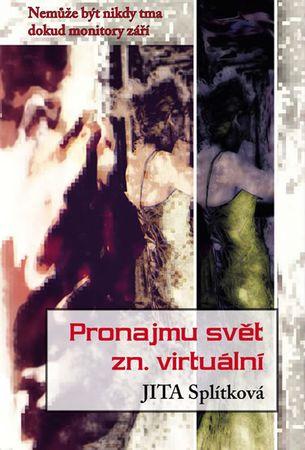 Splítková Jita: Pronajmu svět zn. virtuální