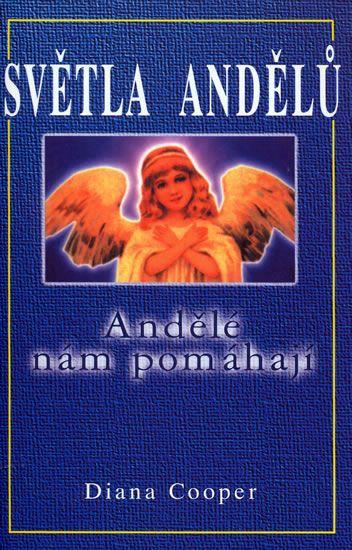 Cooper Diana: Světla andělů - Andělé nám pomáhají