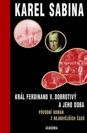 Sabina Karel: Král Ferdinand V. Dobrotivý