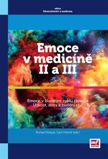 Rokyta Richard, Höschl Cyril,: Emoce v medicíně II a III - Emoce v životním stylu člověka, Úzkost, s
