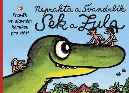 Švandrlík Miloslav: Sek a Zula - Pravěk ve slavném komiksu pro děti