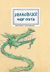 Domes Marek, Hajkovský Juraj,: Drakobijce - Moje cesta