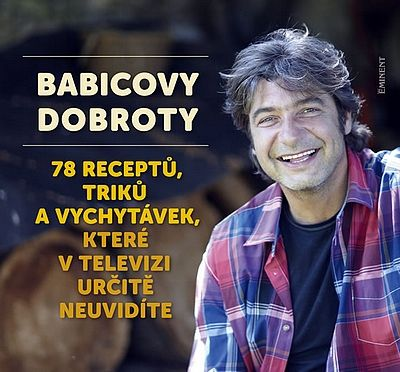 Babica Jiří: Babicovy dobroty 3. - 78 receptů, triků a vychytávek, které v televizi určitě neuvidíte