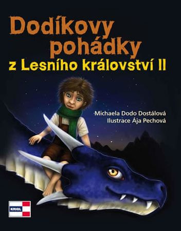 Dostálová Michaela, Pechová Ája: Dodíkovy pohádky z Lesního království II.