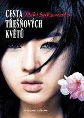 Sakamoto Miki: Cesta třešňových květů - Příběh Nao pocházející z klanu samurajů