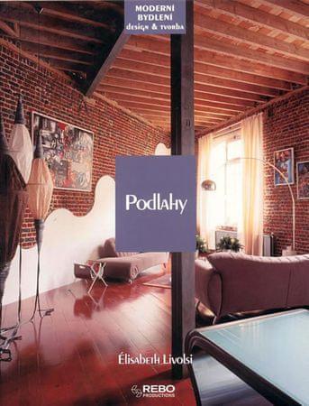 Livolsi Élisabeth: Podlahy - Moderní bydlení a design a tvorba