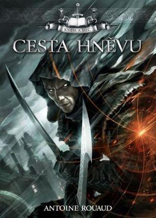 Rouaud Antoine: Kniha a meč 1 - Cesta hněvu