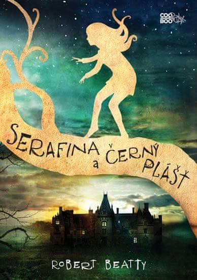 Beatty Robert: Serafina a černý plášť