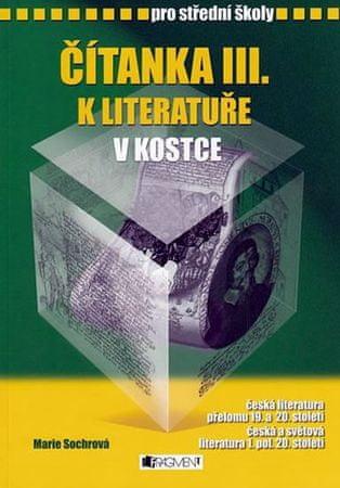 Sochrová Marie: Čítanka III.k Literatuře v kostce pro SŠ