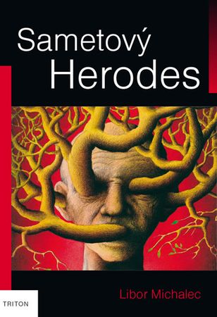 Michalec Libor: Sametový Herodes