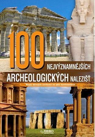 kolektiv autorů: 100 nejvýznamnějších archeologických nalezišť