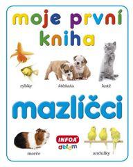 kolektiv autorů: Moje první kniha - Mazlíčci