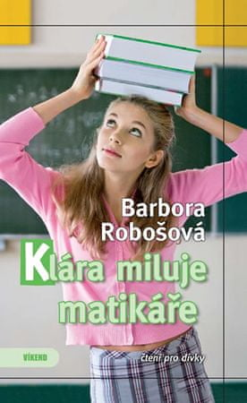 Robošová Barbora: Klára miluje matikáře