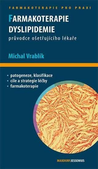Vrablík Michal: Farmakoterapie dyslipidemie - Průvodce ošetřujícího lékaře