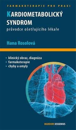 Rosolová Hana: Kardiometabolický syndrom - Průvodce ošetřujícího lékaře