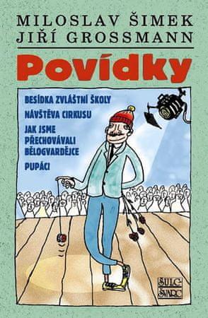 Šimek Miloslav, Grossmann Jiří: Povídky Šimek - Grossmann