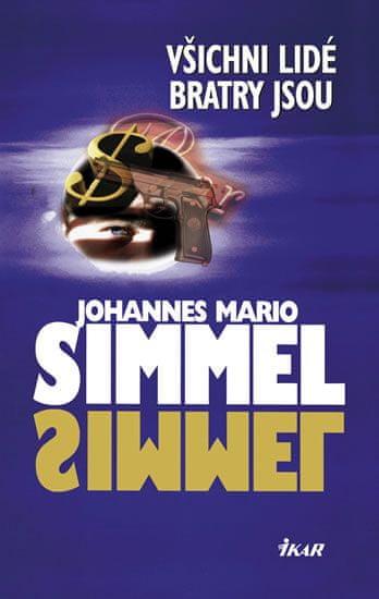 Simmel Johannes Mario: Všichni lidé bratry jsou