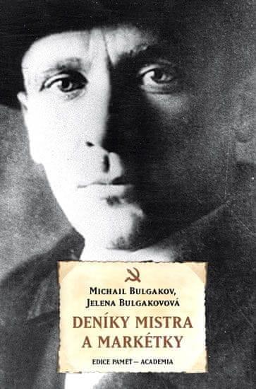 Bulgakov Michail, Bulgakovová Jelena,: Deníky Mistra a Markétky