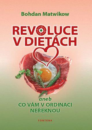 Matwikow Bohdan: Revoluce v dietách aneb Co vám v ordinaci neřeknou