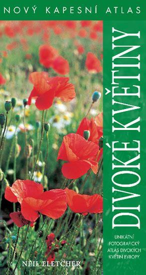 Eletcher Neil: Divoké květiny - Nový kapesní atlas