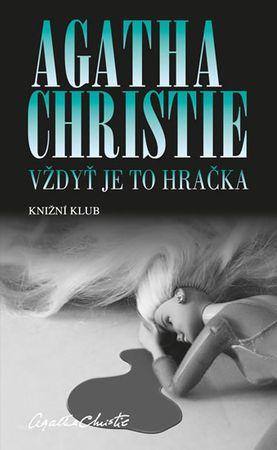 Christie Agatha: Vždyť je to hračka