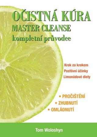 Woloshyn Tom: Očistná kúra MASTER CLEANSE, kompletní průvodce