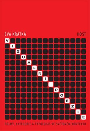 Krátká Eva: Vizuální poezie - Pojmy, kategorie a typologie ve světovém kontextu