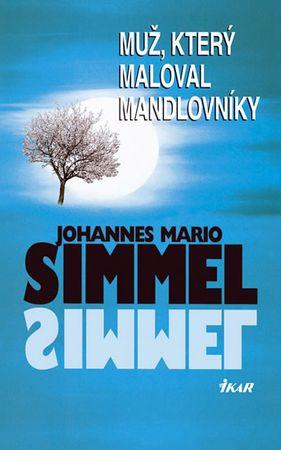 Simmel Johannes Mario: Muž, který maloval mandlovníky