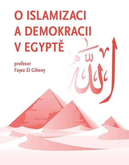 El Giheny Fayez: O islamizaci a demokracii v Egyptě