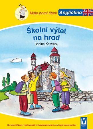 Kalwitzki Sabine: Školní výlet na hrad - Moje první čtení - Angličtina